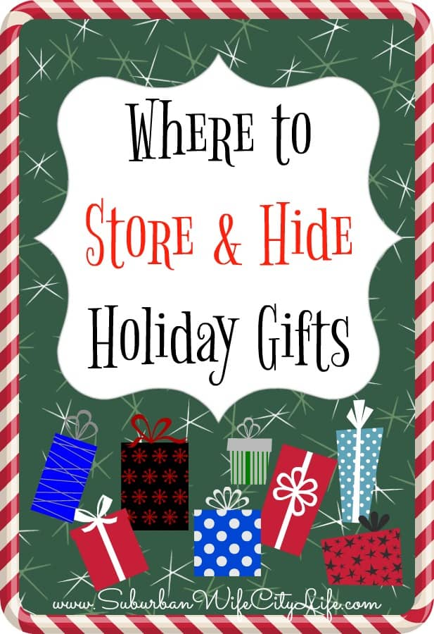 Where to store & hide holiday gifts