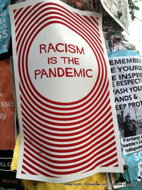 Racism is the pandemic poster at CHAZ