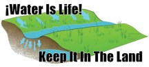 water-is-life-keep-it-in-the-land