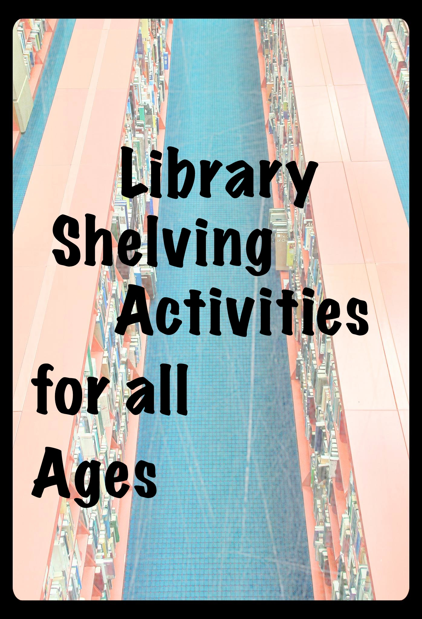 Library Activities For All Ages Shelving Books