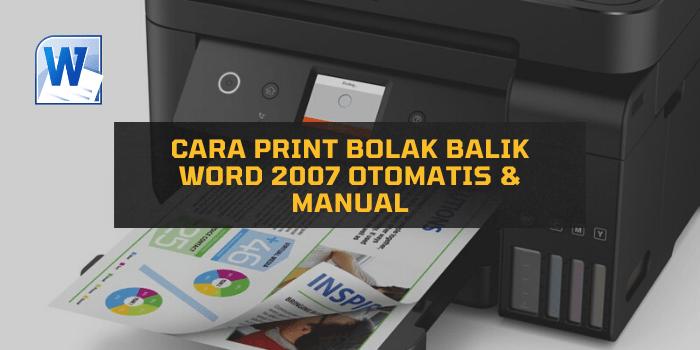 Cara Print Bolak Balik Word 2007 Otomatis & Manual