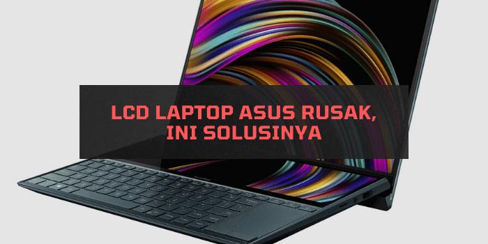 LCD Laptop ASUS Rusak