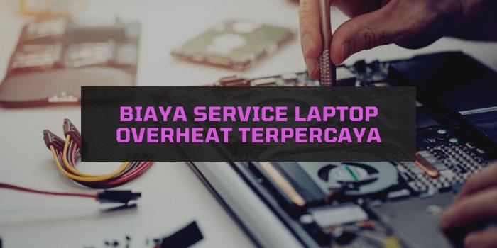Biaya Service Laptop Overheat Terpercaya
