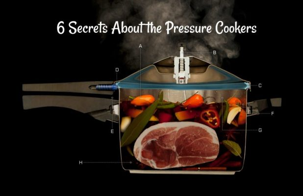 6 Secrets About the Pressure Cookers