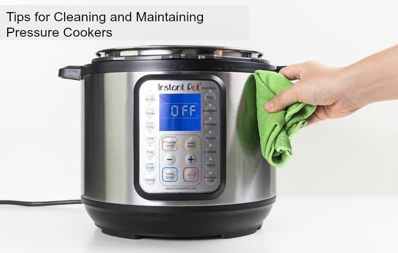 tips for cleaning and maintaining pressure cookers