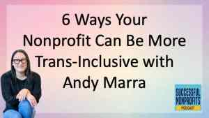 6 Ways Your Nonprofit Can Be More Transgender-Inclusive with Andy Marra
