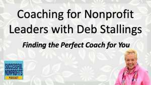 Coaching for Nonprofit Leaders with Deb Stallings