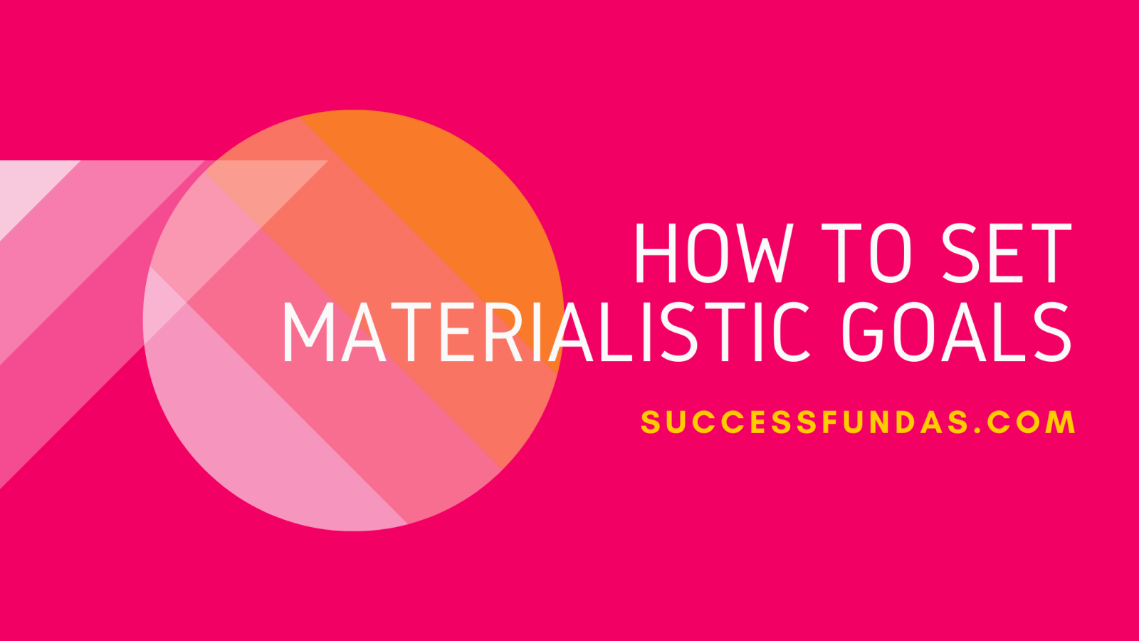 How to set materialistic goals