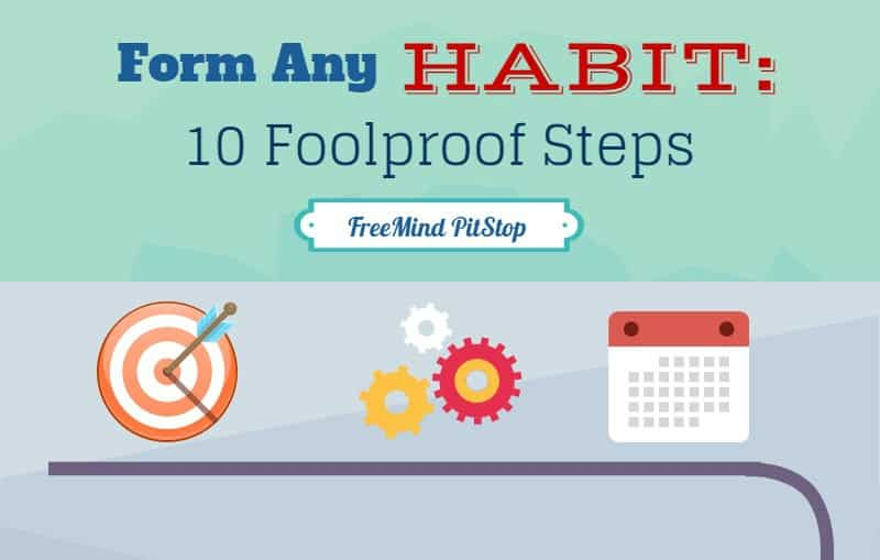 Form Any Habit in 10 Foolproof Steps: Infographic