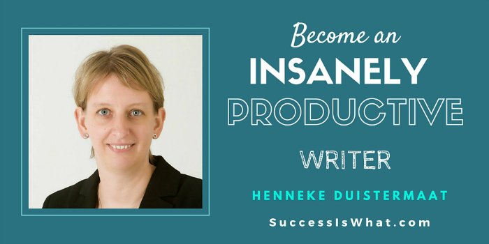 How to Become an Insanely Productive Writer: with Henneke Duistermaat