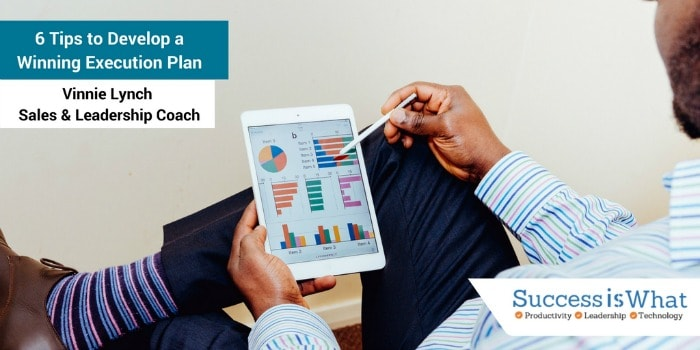 6 Tips to Develop a Winning Execution Plan