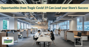 Tragic Covid 19 Can Lead to Your Store Success, if you Innovate