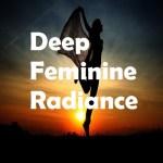 Deep Feminine Radiance