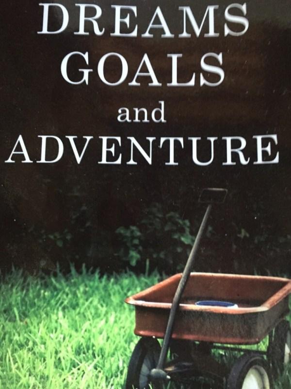 Dreams Goals & Adventures