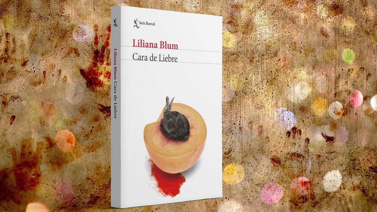 Portada del posteo de Cara de liebre o de liebre la cara sobre la novela de Liliana Blum