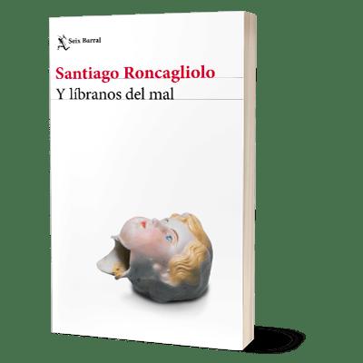 Portada del libro Y líbranos del mal de Santiago Roncagliolo