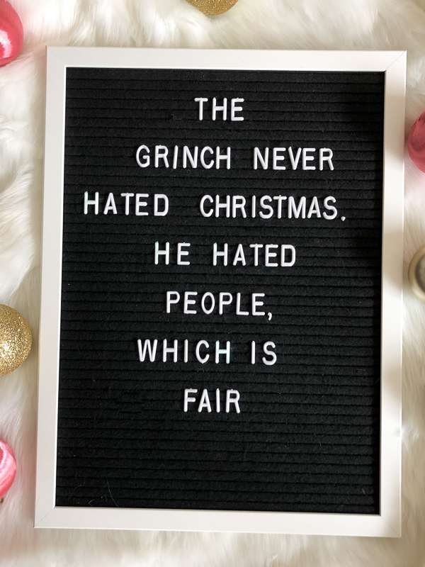 The Grinch never hated Christmas. He hated people, which is fair.