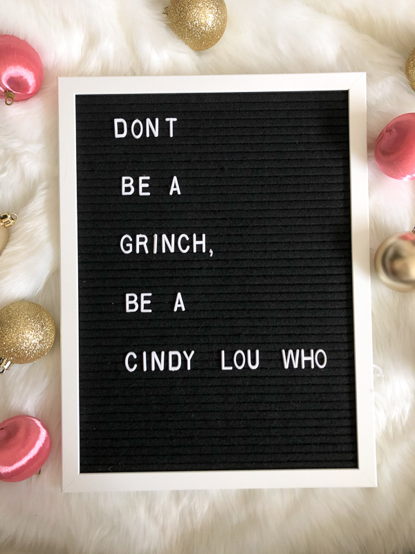 Don't be a Grinch. Be a Cindy Lou Who.
