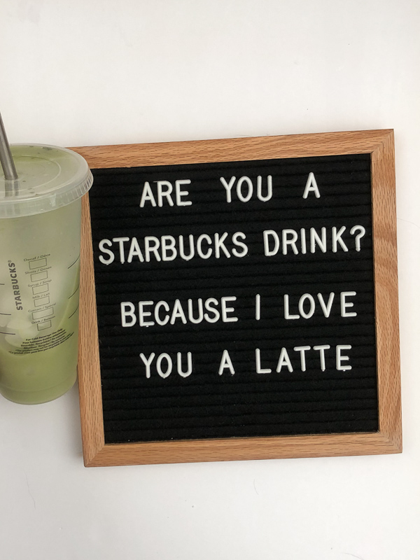 Are you a Starbucks drink because I love you a latte.