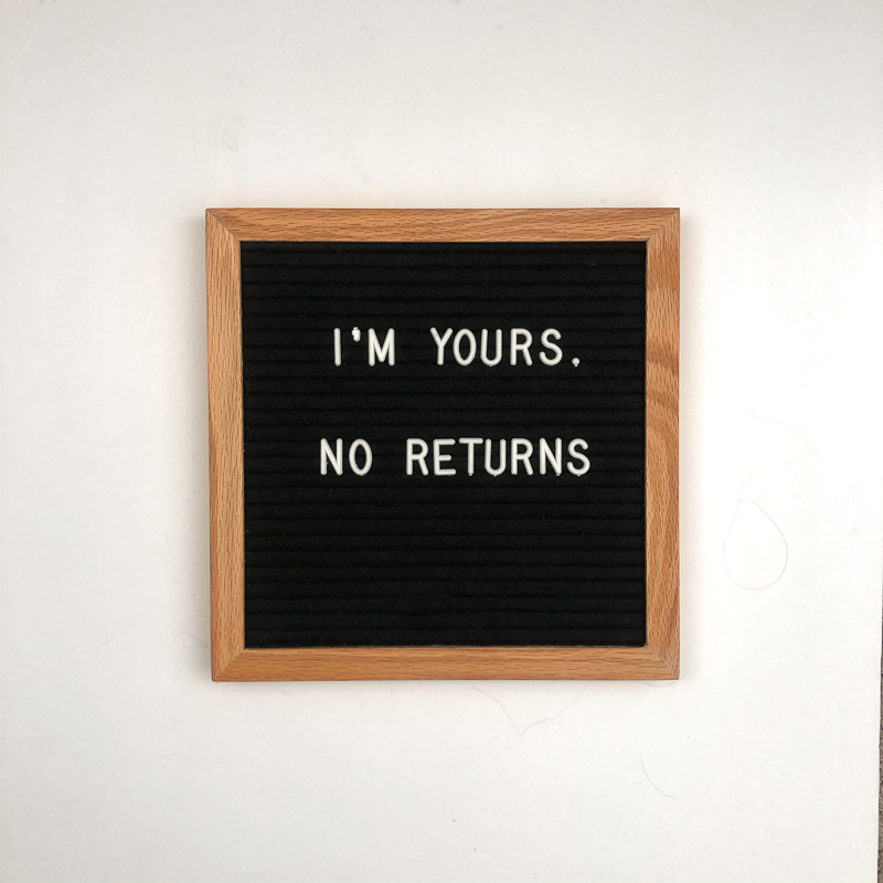 I am yours, no return