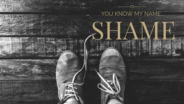 Shame I Know Your name
