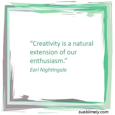 Creativity & Enthusiasm Quote