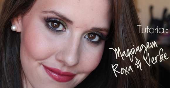 Tutorial:: Maquiagem Roxa & Verde