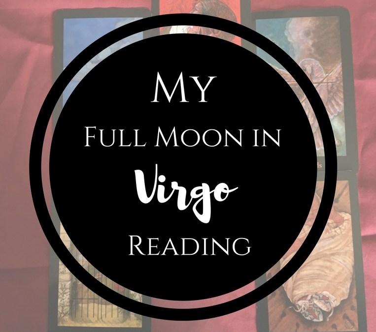 Full Moon in Virgo Reading