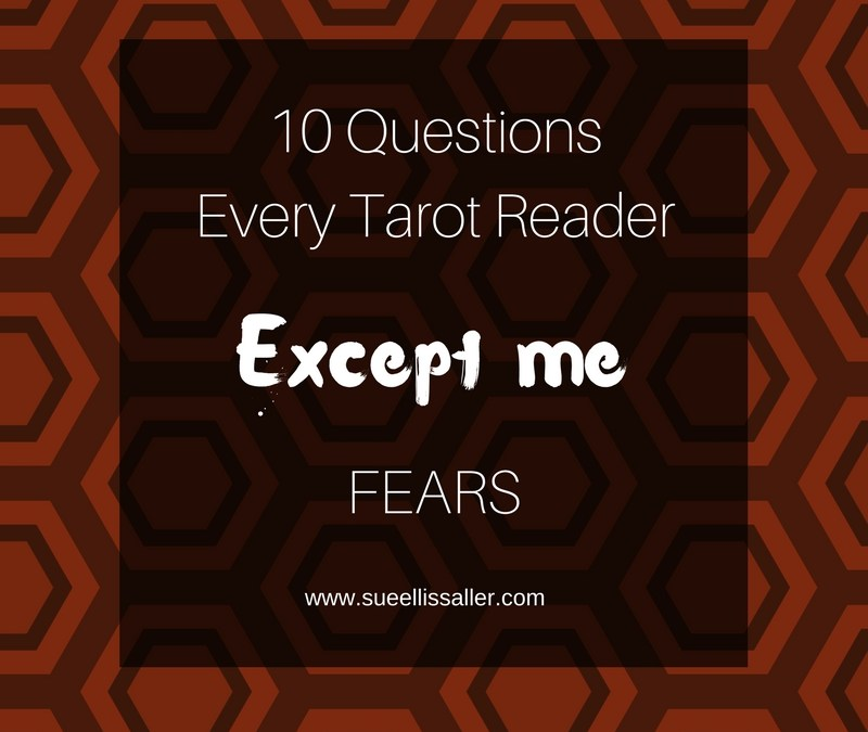 Ten Questions Every Tarot Reader (Except Me) Fears