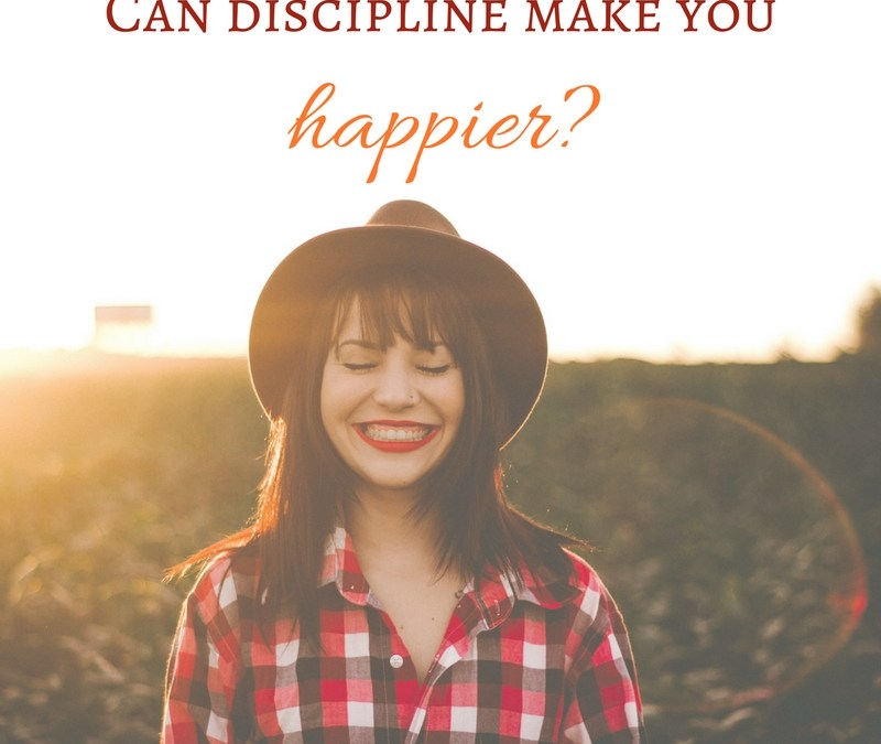 Can Discipline Make You Happier?