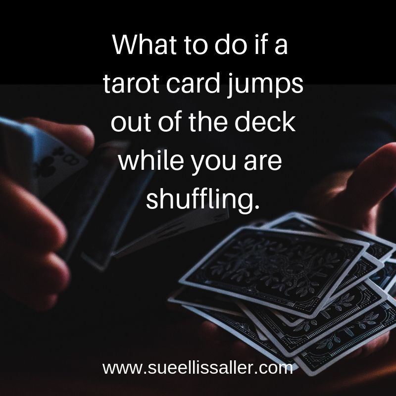 Ever have a card jump out of the tarot deck while you are shuffling? Learn what to do if one does!