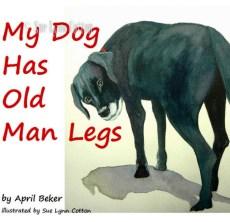 My Dog Has Old Man Legs