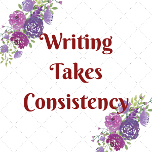 The only way your book will get written is if you're consistent.