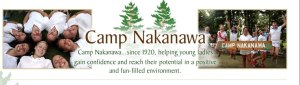 Camp Nakanawa... helping young ladies gain confidence and reach their potential in a positive and fun-filled environment.