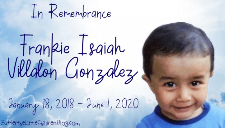 In remembrance of Frankie Isaiah Villalon Gonzalez - Suffer the Little Children Blog