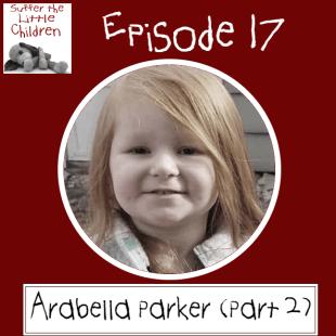 Suffer the Little Children Podcast - Episode 17: Arabella Parker (Part 2)