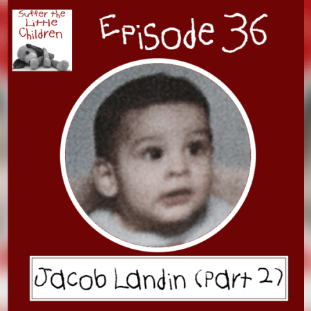 Suffer the Little Children Podcast Episode 36 Jacob Landin on Suffer the Little Children Blog