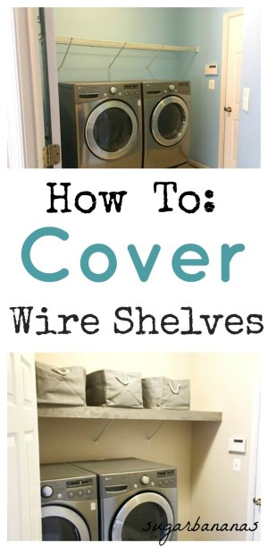How-to-cover-wire-shelves-on-www.sugarbananas.com Laundry room makeover