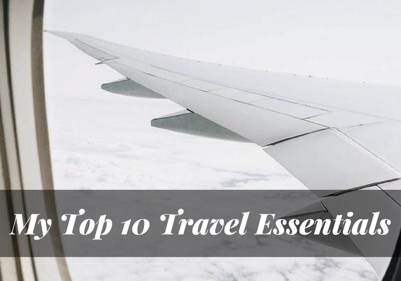 My Top Ten Travel Essentials