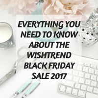 Everything you need to know about the Wishtrend Black Friday Sale 2017