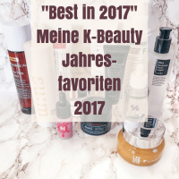 Best in 2017: Meine K-Beauty Jahresfavoriten 2017