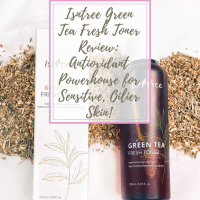 [ENG] ISNTREE Green Tea Fresh Toner Review - Antioxidant Powerhouse for Sensitive, Oilier Skin!