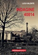 Indagine 40814 di Luca Valente