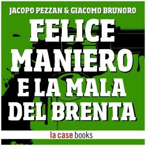 Felice Maniero e la Mala del Brenta, la vera storia di Faccia d'Angelo