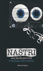 Nastri, una favola post-rock di Stefano Solventi. La recensione di Corrado Ravaioli per Sugarpulp MAGAZINE.