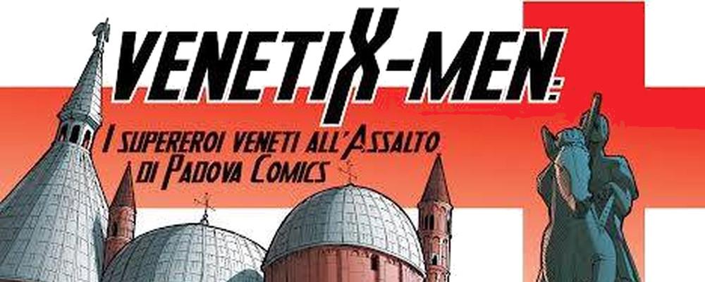 VenetiX-Men supereroi all'assalto di Padova Comics
