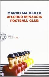 Atletico Minaccia Football Club, di Marco Marsullo