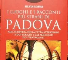 I luoghi e i racconti più strani di Padova