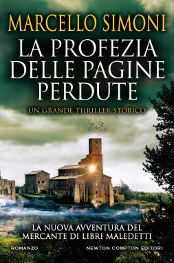 La profezia delle pagine perdute, la recensione di Claudio Mattia Serafin del romanzo di Marcello Simoni pubblicato da Newton Compton editori.