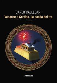 Vacanze a Cortina. La Banda dei Tre, recensione